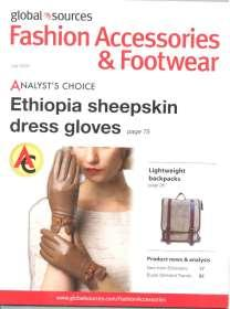 Fashion Accessories & Footwear Publisher: Global Sources, Hong Kong Issue/Year: July 2016 Women s dress gloves adopt Ethiopia sheepskin Unisex sunglasses have handmade bamboo frame Silk scarf