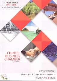 DIRECTORY/GUIDE Chinese Business Chamber Mauritius Directory 2015-2016 Chinese Business Chamber Mauritius, 2015 This Directory 2015-2016 listed contact details of the members of the Chinese Business