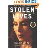 811 SIL Stolen Lives: 20 Years In a Desert Jail Oufkir, Malika Pages: 293 921 OUF Born in 1953, Malika Oufkir was the eldest daughter of General Oufkir, the King of Morocco's closest aide.
