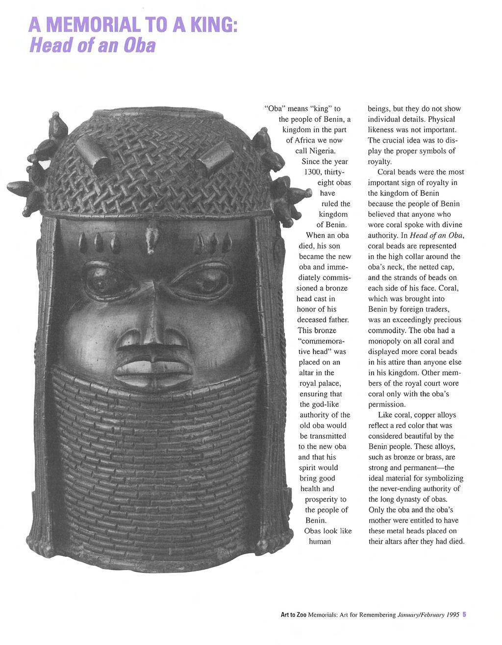 "A MEMORIAL TO A KING: Head of an Dba ""Oba"" means ""king"" to the people of Benin, a kingdom in the part of Africa we now call Nigeria."