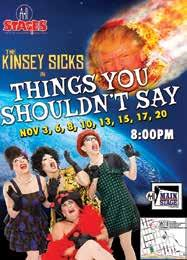 19 THE 7 ARTS Political comedy and music, featuring the Kinsey Sicks Shows: Nov. 17 and 20 8 p.m. We are so thrilled to welcome back (for their third year), the worldacclaimed Dragapella Beautyshop Quartet, The Kinsey Sicks!