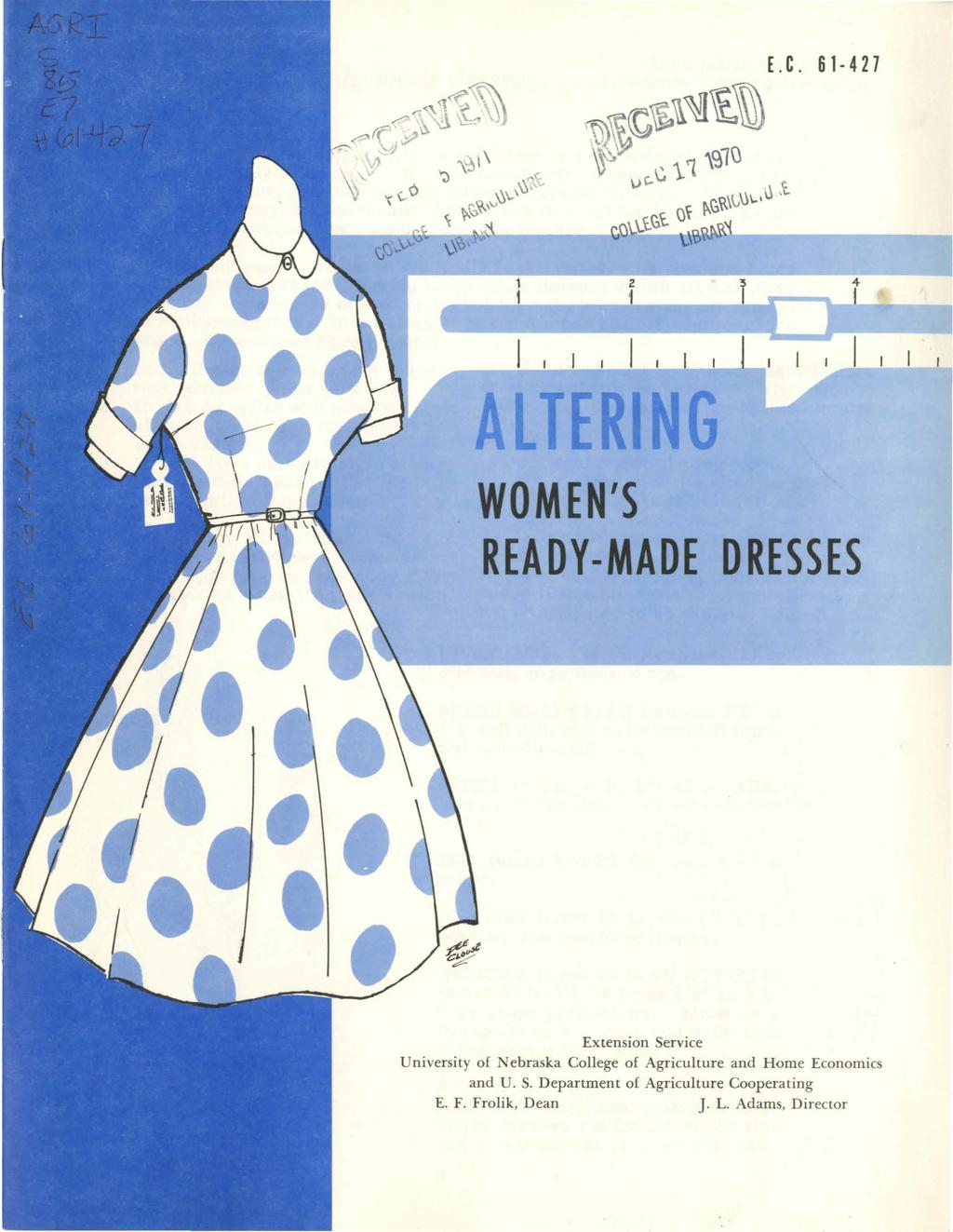 R WOMEN'S READY-MADE DRESSES Extension Service University of Nebraska College of Agriculture and