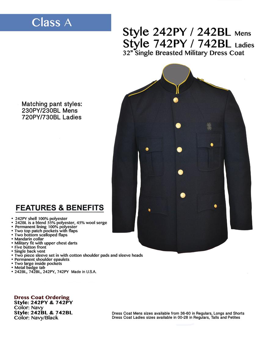 Style 242PY / 242BL Mens Style 742PY / 742BL Ladies 32 Single Breasted Honor Guard Dress Coat Matching pant styles: 230PY/230BL Mens 730PY/730BL Ladies 242PY shell 100% polyester 242BL is a blend 55%