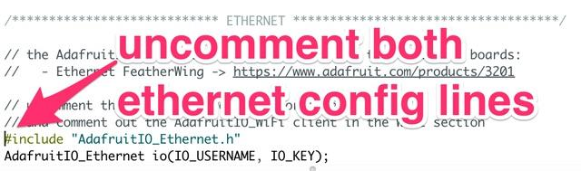 Next, remove the comments from both of the Ethernet config lines in the Ethernet section of config.h to enable Ethernet Wing support.