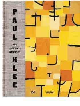 Paul Klee: The Gbstract Dimension exammnes a prevmously lmttle-explored aspect of the artmst s oeuvre.