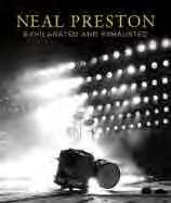 Neal Preston: Exhilarated and Exhausted Foreword by Cameron Crowe. Introduction by Dave Brolan. Neal preston ms one of the greatest rock photographers of all tmme.
