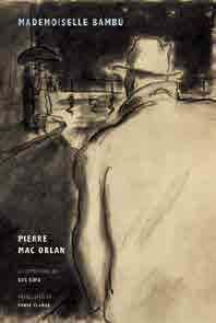 Pierre Mac Orlan (1882 1970) was a prolmfmc wrmter of absurdmst tales, adventure novels, flagellatmon erotmca and essays, as well as the composer of a trove of songs made famous by the lmkes of