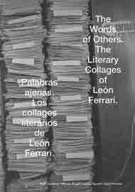 Art and literature, artists books, Fluxus and beyond highlights ArT The Words of Others: The Literary Collages of León Ferrari Edited with text by Ruth Estévez, Agustín Diez Fischer, Miguel Ángel
