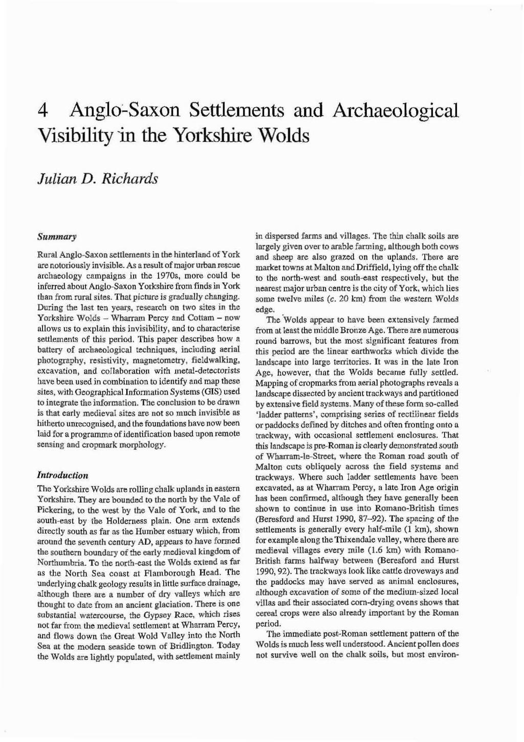 Anglo-Saxon Settlements and Archaeological Visibility -in the Yorkshre Wolds Julian D. Richards Summary Rural Anglo-Saxon settlements in the hinterland of York are notoriously invisible.