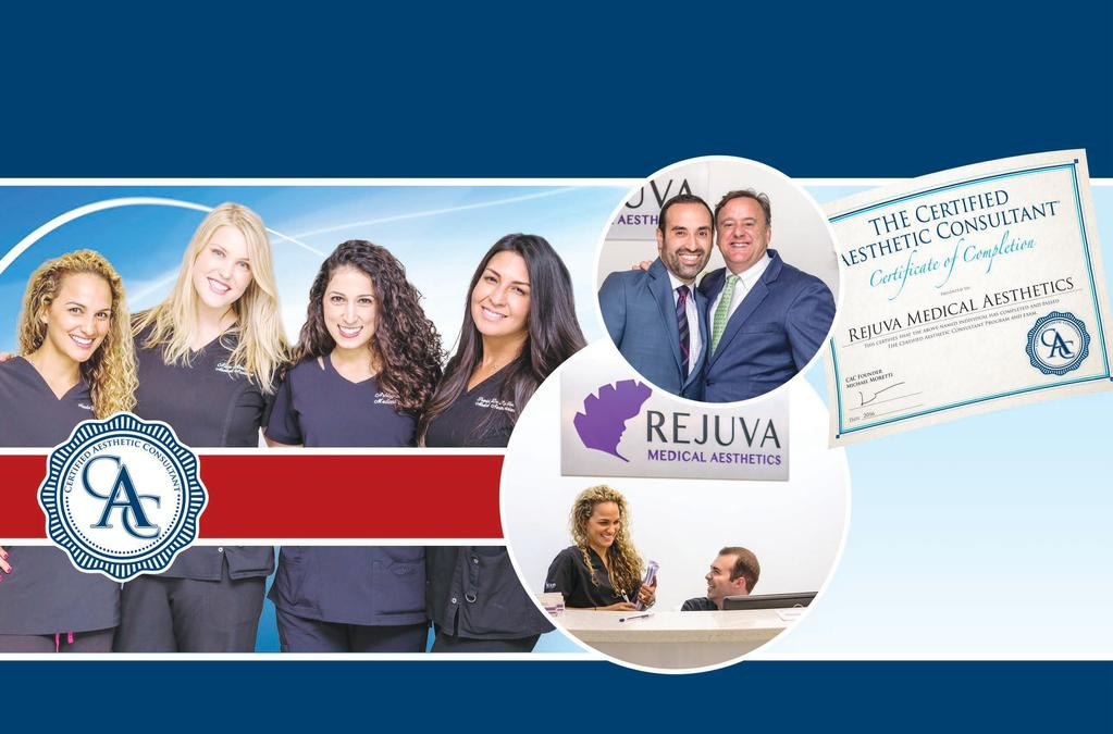 CAC has taken Rejuva Medical Aesthetics to a level of growth and excellence that we are incredibly proud of.