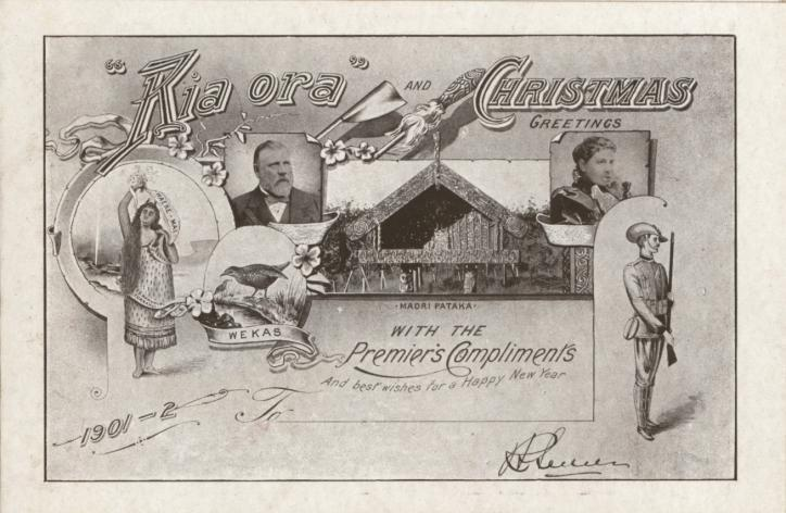 "Figure 15: Premier Seddon's 1901 ""Kia Ora"" Christmas card Image: ACHW 8635 Seddon3 98/9, Archives NZ The second major influence on the wider adoption of Māori phrases is likely to have been the Royal"