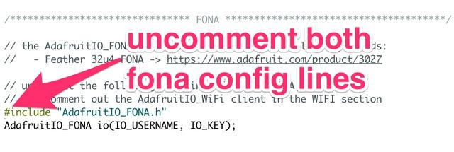 Next, remove the comments from both of the FONA config lines in the FONA section of config.h to enable FONA support.
