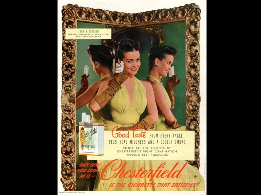 Date: Brand: Manufacturer: Campaign: Theme: Key Phrase: Chesterfield Ligget & Meyers Tobacco Co.