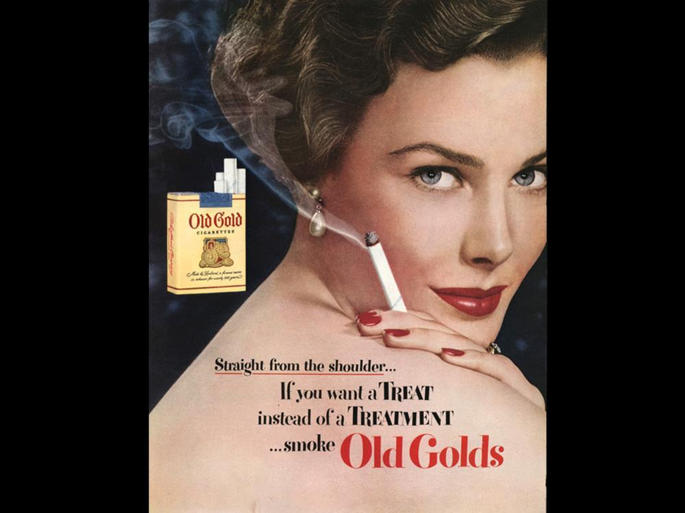 Date: Brand: Manufacturer: Campaign: Theme: Key Phrase: Old Golds Old Gold Lorillard Tobacco Co. If You Want A Treat Instead of a Treatment.
