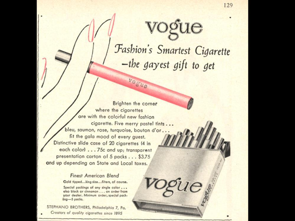 Date: Brand: Manufacturer: Campaign: Theme: Key Phrase: Vogue Stephano Brothers Fashion s Smartest Cigarette.