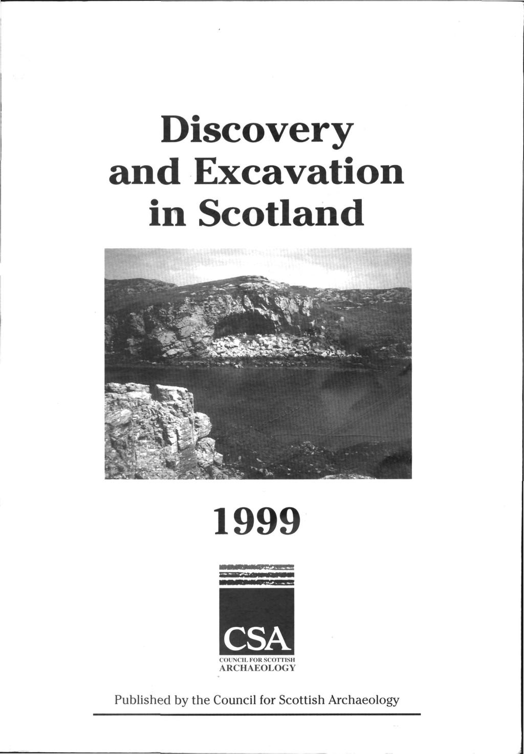 Discovery and Excavation in Scotland 1999 CSA COUNCIL FOR