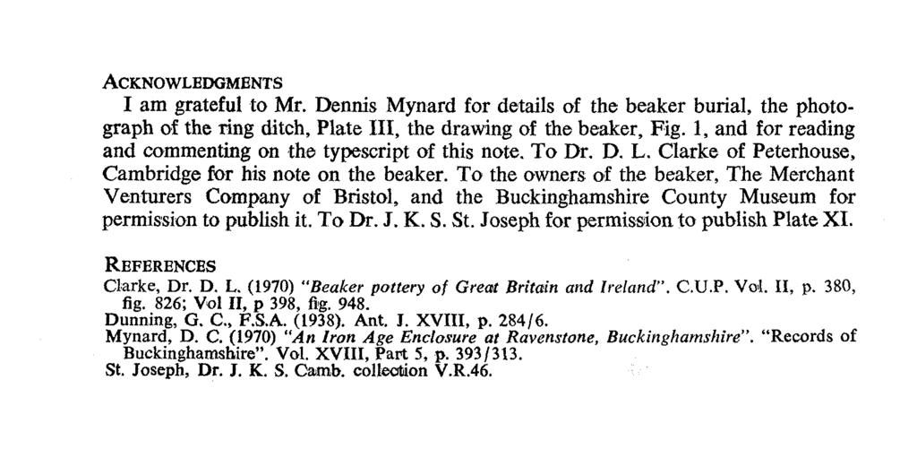 ACKNOWLEDGMENTS I am grateful to Mr. Dennis Mynard for details of the beaker burial, the photograph of the ring ditch, Plate III, the drawing of the beaker, Fig.