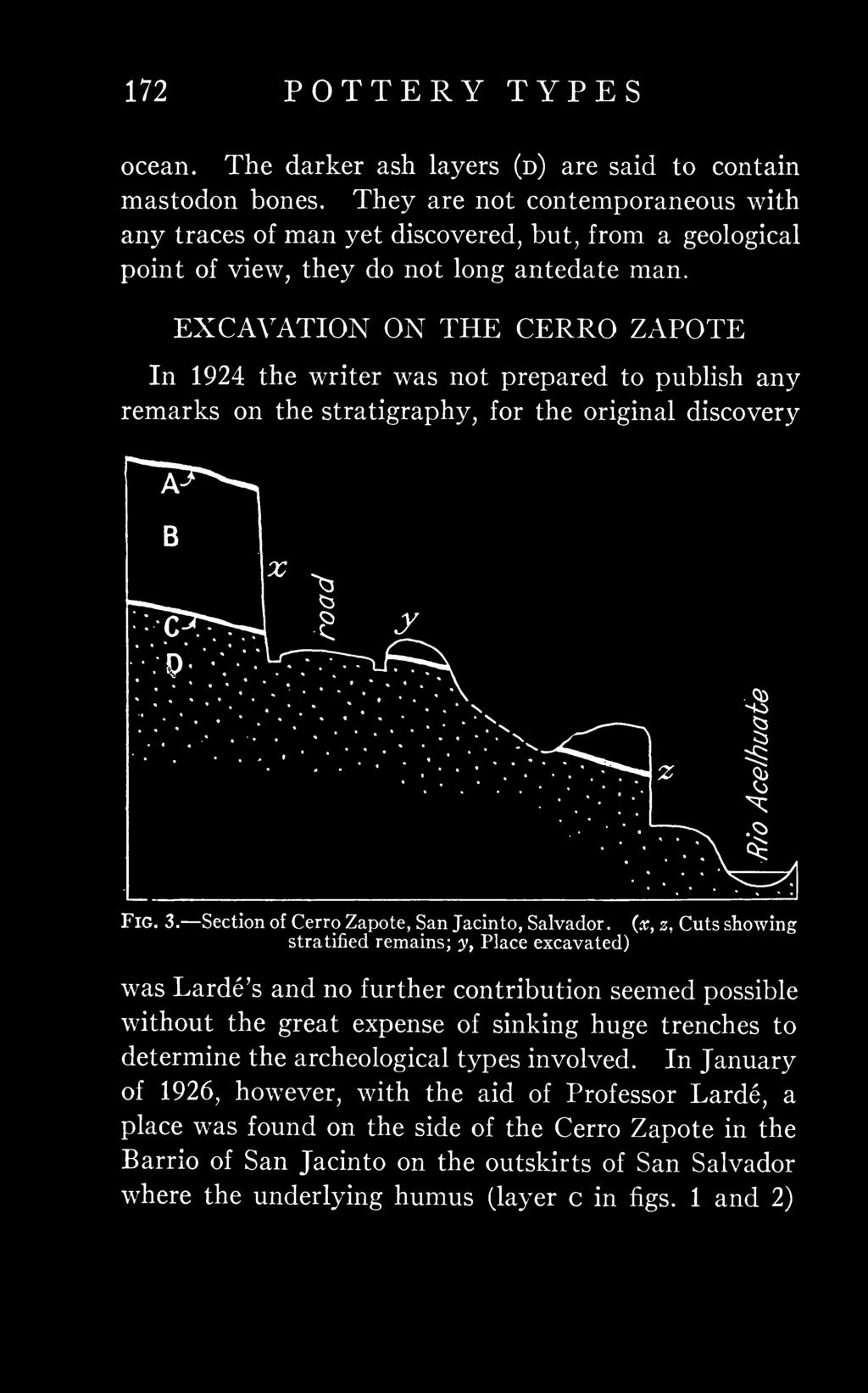"In EXCAVATION ON THE CERRO ZAPOTE 1924 the writer was not prepared to publish any remarks on the stratigraphy, for the original discovery """"T?^ B ^^ X ^^ e ^.^ v-p:*:'v :^ Lr- N V Z >T-<: Fig. 3."