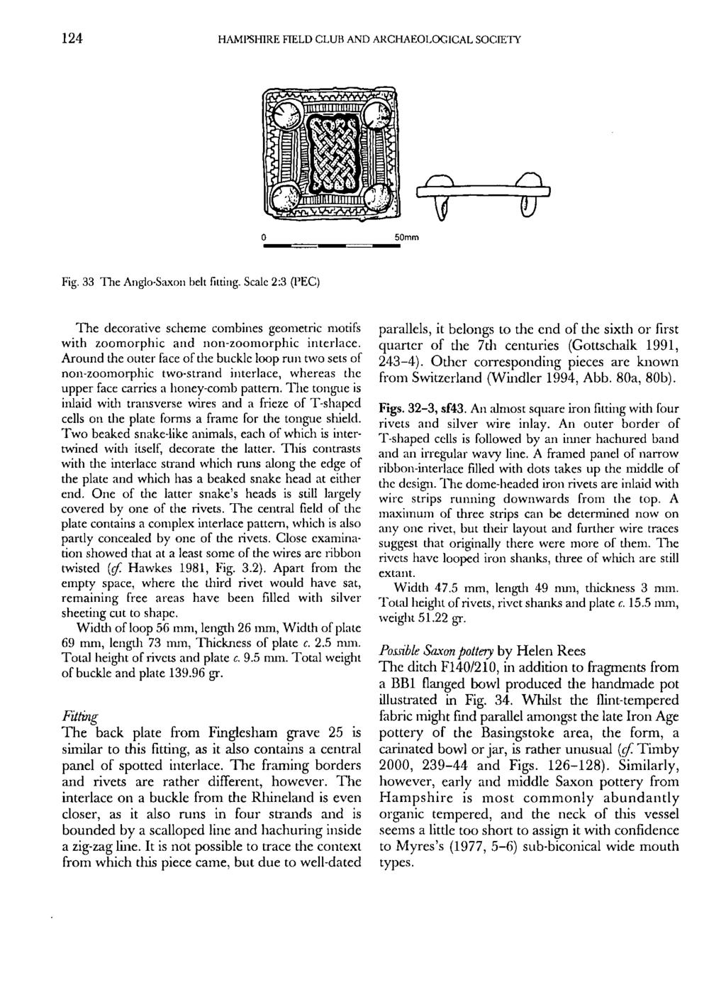 124 HAMPSHIRE FIELD CLUB AND ARCHAEOLOGICAL SOCIETY ZZL m. B ^r v Fig. 33 The Anglo-Saxon beltfilling.