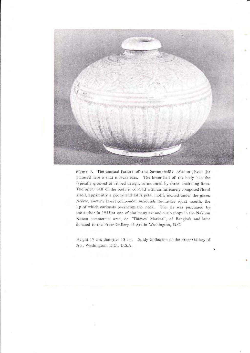 Figure 6. The unusual feature of the Sawankhalok celadon-glazed jar pictured here is that it lacks ears.