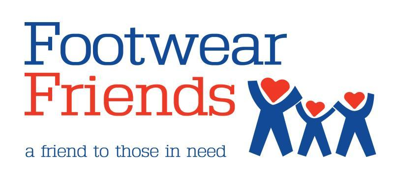 FOOTWEAR FRIENDS NEWSLETTER AUTUMN 2018 WELCOME TO OUR AUTUMN NEWSLETTER 2018 TO KEEP YOU INFORMED OF WHAT IS HAPPENING WITH YOUR CHARITY, FOOTWEAR FRIENDS!