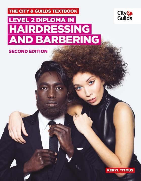THE CITY & GUILDS TEXTBOOK LEVEL 2 DIPLOMA IN HAIRDRESSING AND BARBERING SECOND EDITION Code: TB023008 02 ISBN: 3780851933276 Price: 26.