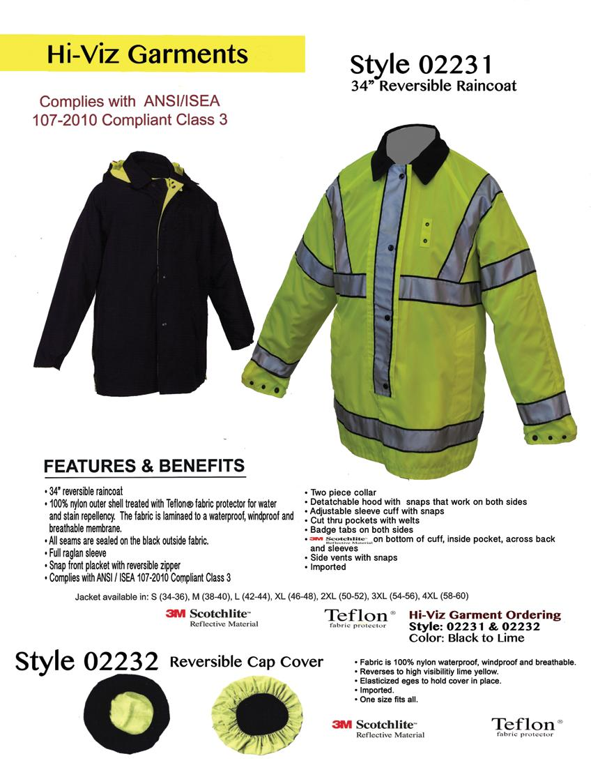 Style 02231 34 Reversible Raincoat Complies with ANSI / ISEA 107-2010 Compliant Class 3 34 reversible raincoat 100% nylon outer shell treated with Teflon fabric protector for water and stain